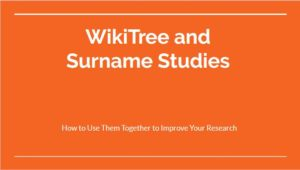 WikiTree and Surname Studies
